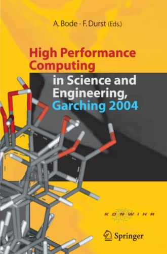 High Performance Computing in Science and Engineering, Garching 2004: Transaction of the KONWIHR ...