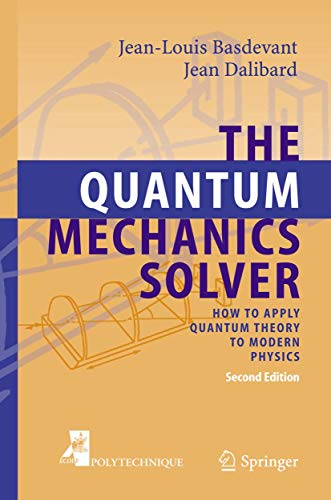 9783642066108: The Quantum Mechanics Solver: How to Apply Quantum Theory to Modern Physics
