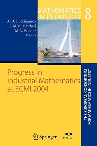 9783642066337: Progress in Industrial Mathematics at ECMI 2004 (Mathematics in Industry)