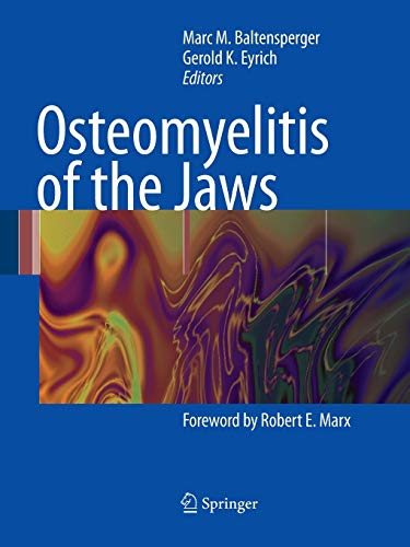 Osteomyelitis of the Jaws: Marc M. Baltensperger