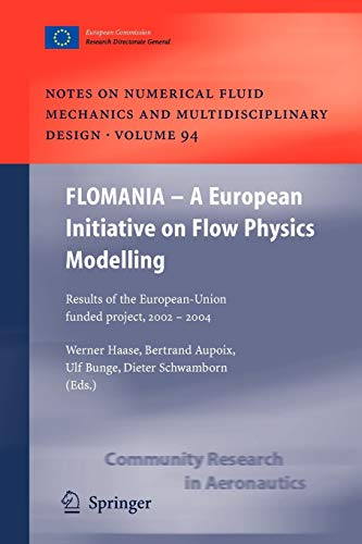 9783642066887: Flomania - A European Initiative on Flow Physics Modelling: Results of the European-Union Funded Project, 2002 - 2004 (Notes on Numerical Fluid Mechanics and Multidisciplinary Design)