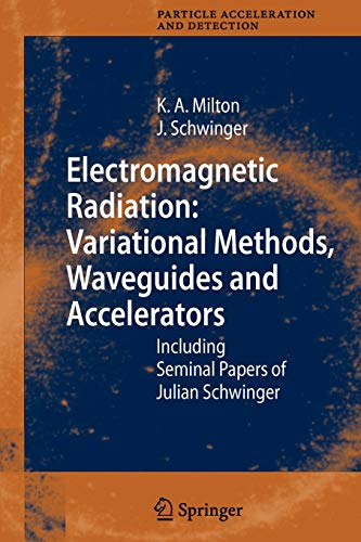 9783642067242: Electromagnetic Radiation: Variational Methods, Waveguides and Accelerators: Including Seminal Papers of Julian Schwinger (Particle Acceleration and Detection)