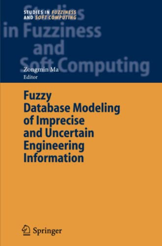 9783642067952: Fuzzy Database Modeling of Imprecise and Uncertain Engineering Information (Studies in Fuzziness and Soft Computing)