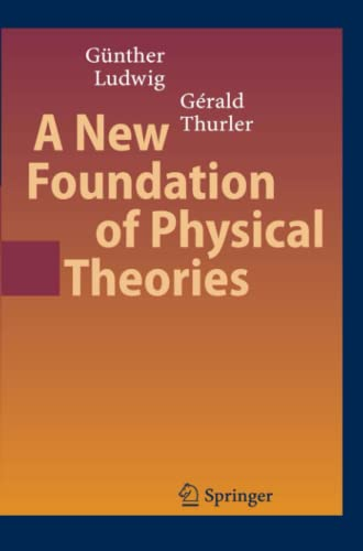 9783642068072: A New Foundation of Physical Theories