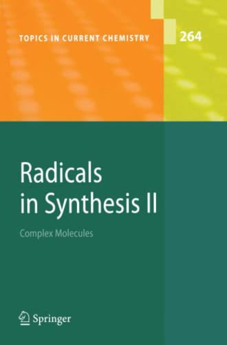 Radicals in Synthesis II Complex Molecules Topics in Current Chemistry