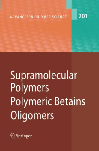 9783642068720: Supramolecular Polymers/Polymeric Betains/Oligomers (Advances in Polymer Science)