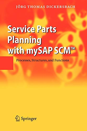 9783642069116: Service Parts Planning with mySAP SCM™: Processes, Structures, and Functions