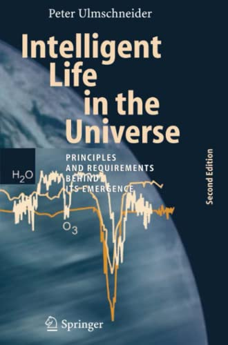 9783642069383: Intelligent Life in the Universe: Principles and Requirements Behind Its Emergence (Advances in Astrobiology and Biogeophysics)