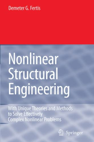 9783642069529: Nonlinear Structural Engineering: With Unique Theories and Methods to Solve Effectively  Complex Nonlinear Problems