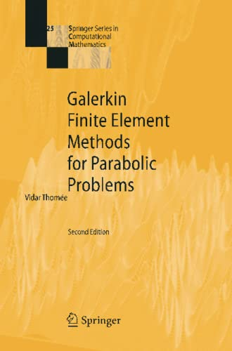 9783642069673: Galerkin Finite Element Methods for Parabolic Problems (Springer Series in Computational Mathematics)