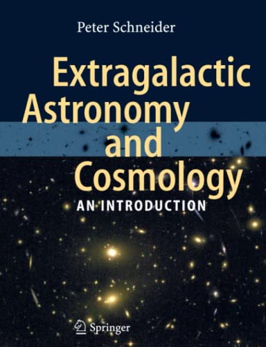 Extragalactic Astronomy and Cosmology: An Introduction: Peter Schneider