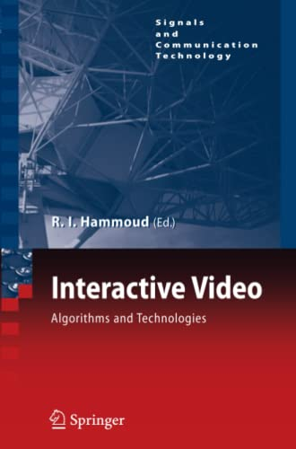 9783642069765: Interactive Video: Algorithms and Technologies (Signals and Communication Technology)