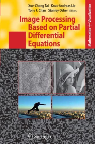 9783642069901: Image Processing Based on Partial Differential Equations: Proceedings of the International Conference on PDE-Based Image Processing and Related 8-12, 2005 (Mathematics and Visualization)