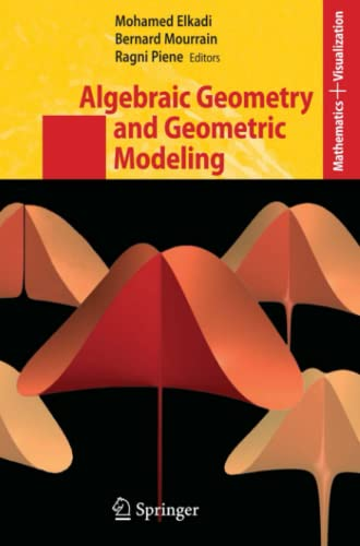 9783642069932: Algebraic Geometry and Geometric Modeling (Mathematics and Visualization)