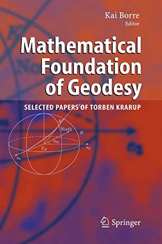 9783642070327: Mathematical Foundation of Geodesy: Selected Papers of Torben Krarup