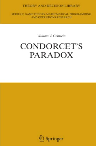 Condorcet's Paradox (Theory and Decision Library C): William V. Gehrlein