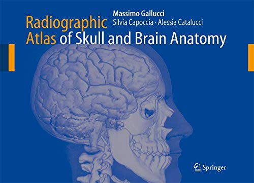 9783642070594: Radiographic Atlas of Skull and Brain Anatomy