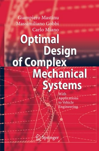 9783642070716: Optimal Design of Complex Mechanical Systems: With Applications to Vehicle Engineering
