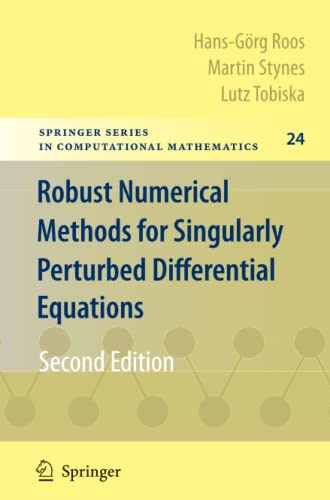 9783642070822: Robust Numerical Methods for Singularly Perturbed Differential Equations: Convection-Diffusion-Reaction and Flow Problems (Springer Series in Computational Mathematics)