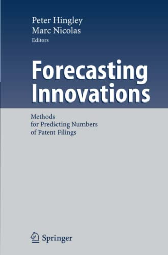 Forecasting Innovations: Methods for Predicting Numbers of Patent Filings