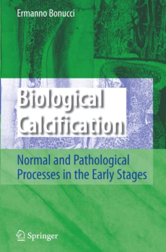 9783642071546: Biological Calcification: Normal and Pathological Processes in the Early Stages
