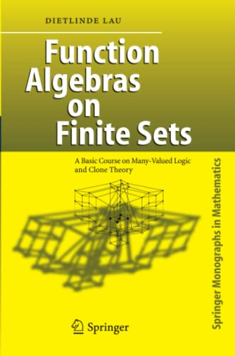 9783642071553: Function Algebras on Finite Sets: Basic Course on Many-Valued Logic and Clone Theory (Springer Monographs in Mathematics)