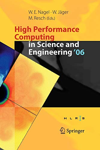 9783642071607: High Performance Computing in Science and Engineering ' 06: Transactions of the High Performance Computing Center, Stuttgart (HLRS) 2006