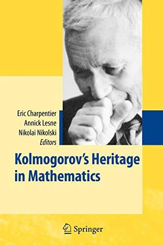 9783642071652: Kolmogorov's Heritage in Mathematics