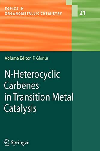 9783642071973: N-Heterocyclic Carbenes in Transition Metal Catalysis (Topics in Organometallic Chemistry)