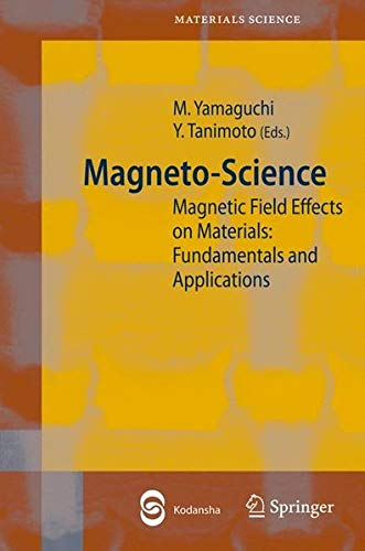 9783642072024: Magneto-Science: Magnetic Field Effects on Materials: Fundamentals and Applications (Springer Series in Materials Science)