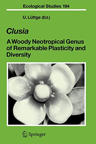 9783642072093: Clusia: A Woody Neotropical Genus of Remarkable Plasticity and Diversity (Ecological Studies)