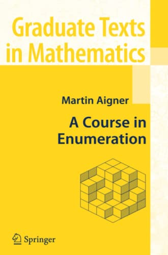 9783642072536: A Course in Enumeration (Graduate Texts in Mathematics)