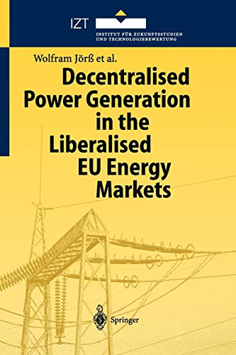 9783642072697: Decentralised Power Generation in the Liberalised EU Energy Markets: Results from the DECENT Research Project