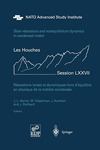 9783642072734: Slow Relaxations and Nonequilibrium Dynamics in Condensed Matter: Les Houches Session LXXVII, 1-26 July, 2002 (Les Houches - Ecole d'Ete de Physique Theorique)