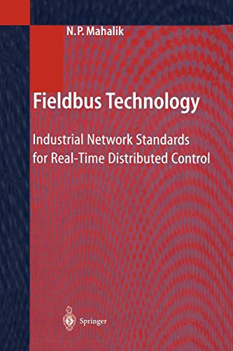 9783642072840: Fieldbus Technology: Industrial Network Standards for Real-Time Distributed Control
