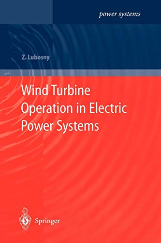 Wind Turbine Operation in Electric Power Systems: Lubosny, Zbigniew