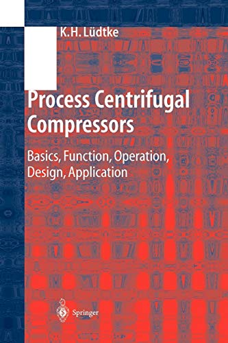 9783642073304: Process Centrifugal Compressors: Basics, Function, Operation, Design, Application