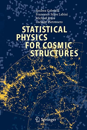 Statistical Physics for Cosmic Structures: Andrea Gabrielli
