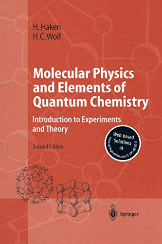 9783642074004: Molecular Physics and Elements of Quantum Chemistry: Introduction to Experiments and Theory (Advanced Texts in Physics)