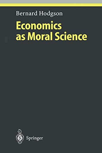 9783642074271: Economics as Moral Science (Ethical Economy)
