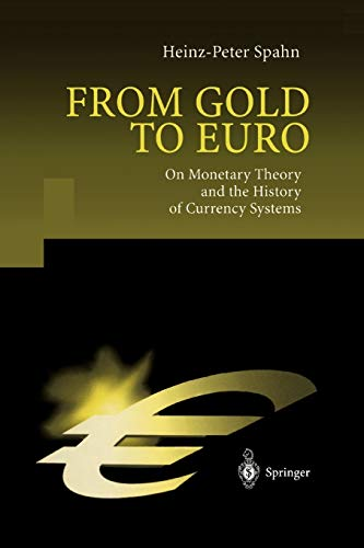 9783642074837: From Gold to Euro: On Monetary Theory and the History of Currency Systems