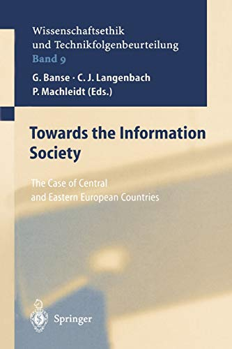 9783642074936: Towards the Information Society: The Case of Central and Eastern European Countries (Ethics of Science and Technology Assessment)
