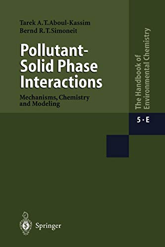 9783642074967: Pollutant-Solid Phase Interactions Mechanisms, Chemistry and Modeling (The Handbook of Environmental Chemistry)