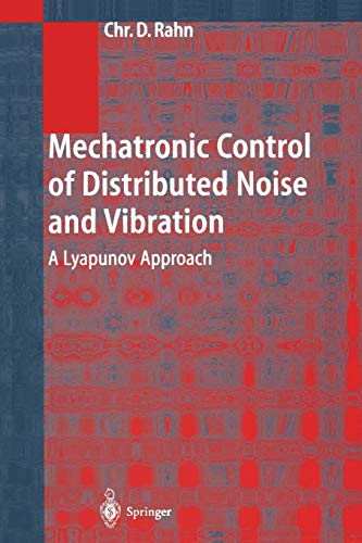 9783642075360: Mechatronic Control of Distributed Noise and Vibration: A Lyapunov Approach