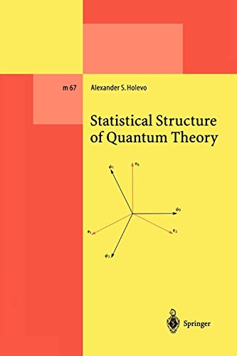 Statistical Structure of Quantum Theory: Alexander S. Holevo
