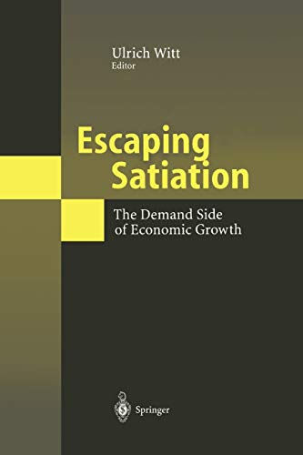 9783642075636: Escaping Satiation: The Demand Side of Economic Growth