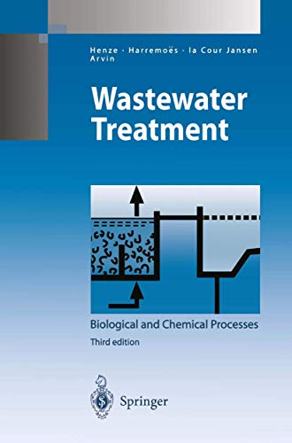 Wastewater Treatment: Biological and Chemical Processes (Environmental: Mogens Henze; Poul