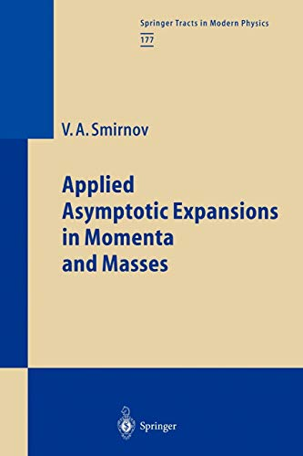 9783642076121: Applied Asymptotic Expansions in Momenta and Masses (Springer Tracts in Modern Physics)