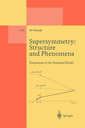 9783642076312: Supersymmetry: Structure and Phenomena: Extensions of the Standard Model (Lecture Notes in Physics Monographs)