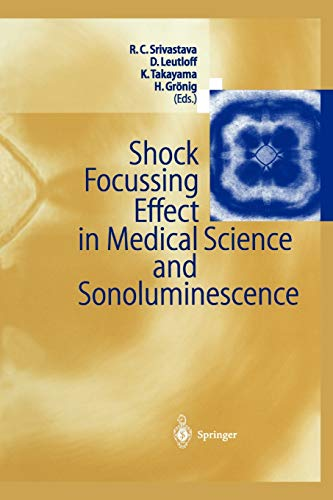 9783642076367: Shock Focussing Effect in Medical Science and Sonoluminescence